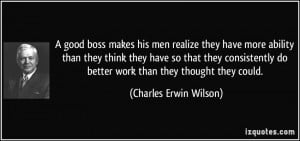 good boss makes his men realize they have more ability than they ...