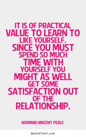 Quotes about love - It is of practical value to learn to like..