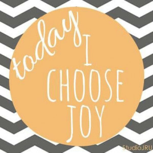 Today I choose joy. #quotes #joy