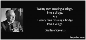 crossing a bridge, Into a village, Are Twenty men crossing a bridge ...