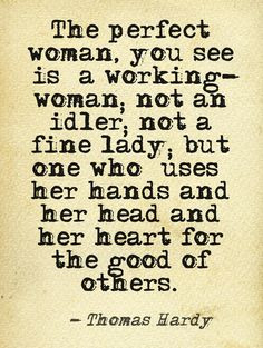 Good Woman Quotes, The Other Woman Quotes, Thomas Hardy Quote, Perfect ...