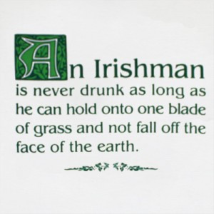 WINE HUMOR IRISHMAN IS NEVER DRUNK