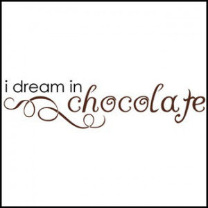 Images Of Inspiring Chocolate Quotes