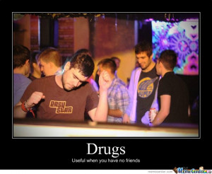 Funny Sayings Drugs Credited