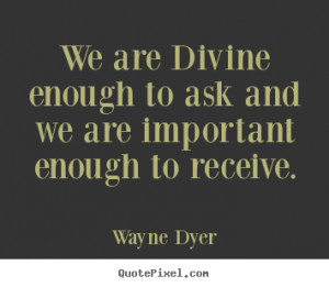 ... quotes from wayne dyer design your own quote picture here