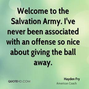 hayden-fry-hayden-fry-welcome-to-the-salvation-army-ive-never-been.jpg