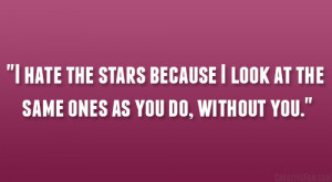 Love Hate Quotes For Him Hate the stars.