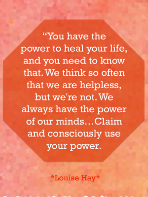 You Have The Power To Heal Your Life