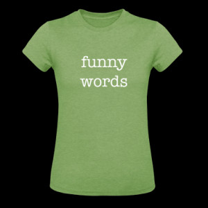 funny words ironic T-Shirt | Spreadshirt