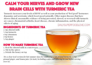 Calm Your Nerves And Grow New Brain Cells With Tumeric Tea Pictures ...
