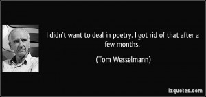 More Tom Wesselmann Quotes