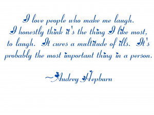 Here are two quotes from Ms. Hepburn that show how beautiful she was ...
