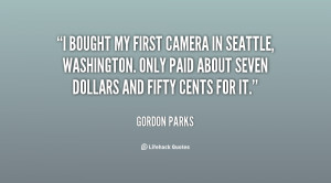 bought my first camera in Seattle, Washington. Only paid about seven ...