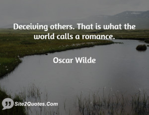 Deceiving others. That is what the world calls a romance.