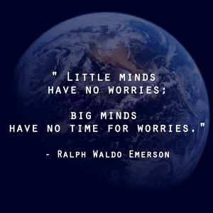 ... no worries; big minds have no time for worries.