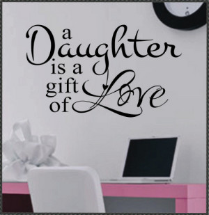 daughter is one of the most beautiful gifts this world has to give ...