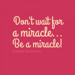 Miracle Quotes Shoomoo97 miracle quotes