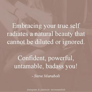 ... Confident, powerful, untamable, badass you!