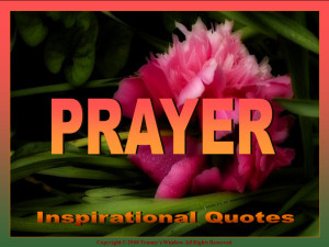 prayer quotes, power of prayer quotes, prayer quotes from the bible ...