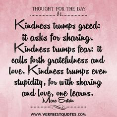 Quotes About Kindness   Kindness trumps greed quotes, kindness Quotes ...