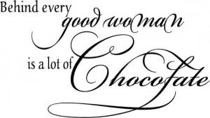 dietro che ogni donna buona è un sacco di cioccolato-
