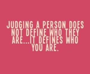 Quotes I Like / on being judgemental