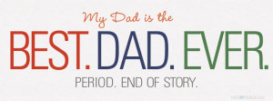 Father's Day – Best Dad Ever. Period.