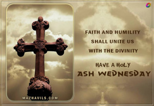 Ash Wednesday Quotes Have a holy ash wednesday