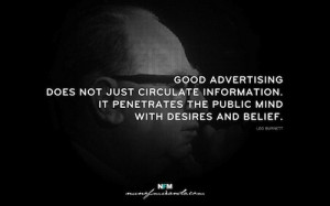 Leo Burnett #Quote Good advertising