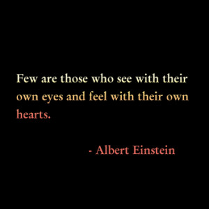 Time for some Einstein. You know me. I find peace in his quotes…