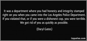 It was a department where you had honesty and integrity stamped right ...