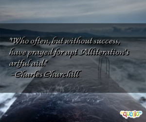 quotes about alliterations follow in order of popularity. Be sure to ...