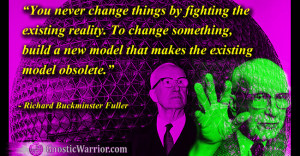 Quote: You never change things by fighting the existing reality