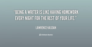 quote-Lawrence-Kasdan-being-a-writer-is-like-having-homework-21729.png