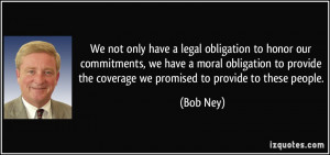 legal obligation to honor our commitments, we have a moral obligation ...