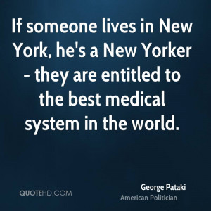 If someone lives in New York, he's a New Yorker - they are entitled to ...