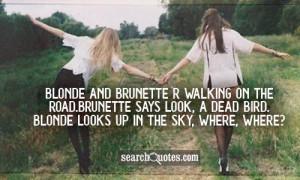 Blonde Versus Brunette Quotes