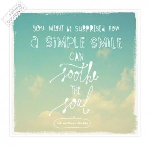 simple smile can soothe the soul quote