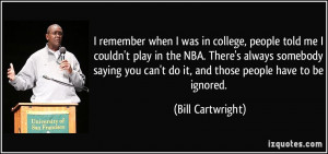 quote-i-remember-when-i-was-in-college-people-told-me-i-couldn-t-play ...