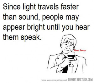 Funny photos funny quote dumb people talking