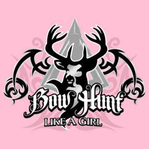 Bow Hunt Like A Girl !