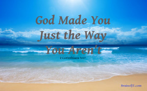 Just The Way You Are Quotes God made you just the way you