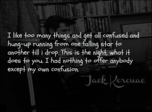 Jack kerouac quotes sayings my own confusion