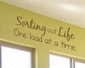 Cute Laundry Room Wall Quote--Sorting Out Life...