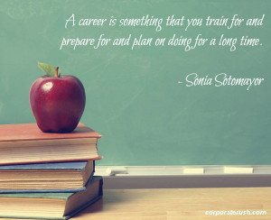 Sonia Sotomayor quotes on training, preparing and planning a career