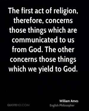 The first act of religion, therefore, concerns those things which are ...