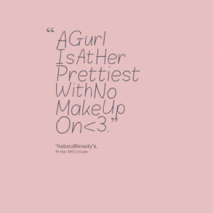 No Makeup Quotes No make up on
