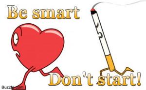 Be smart, don't start.
