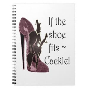 If the shoe fits ~ Cackle! Funny Sayings Gifts Notebooks