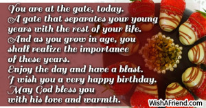 You are at the gate, today. A gate that separates your young years ...